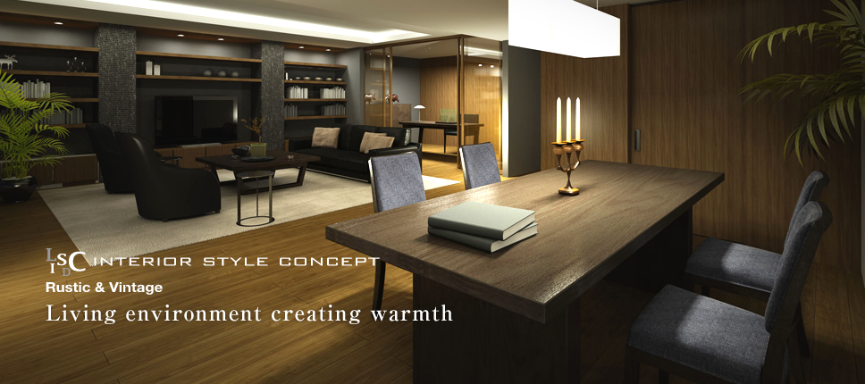 LDISC INTERIOR STYLE CONCEPT Rustic & Vintage Living environment creating warmth