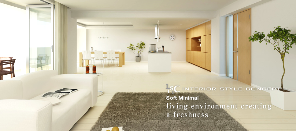 LDISC INTERIOR STYLE CONCEPT Soft Minimal living environment creating a freshness